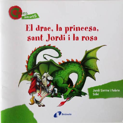 El drac, la princesa, Sant Jordi i la rosa